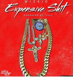Wizkid Expensive Shit (Single)