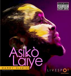 Asiko Laiye ft Olamide (Single)