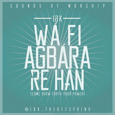 Wa fi agbara re han(Single)