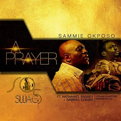 A Prayer Ft Nathaniel Bassey Gabriel Eziashi(Single)