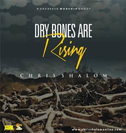 Dry Bones Are Rising