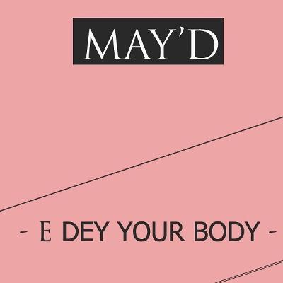E Dey Your Body(Single)