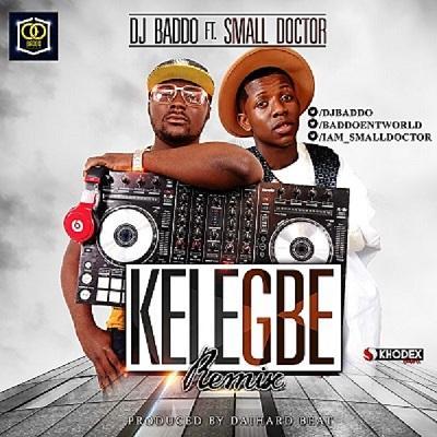 Kelegbe Remix (Ft SmallDOCTOR)
