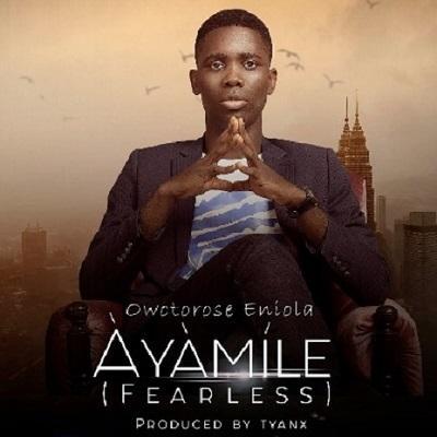 Àyàmíle (Fearless)