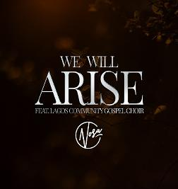 We Will Rise Ft Lagos Community Gospel Choir