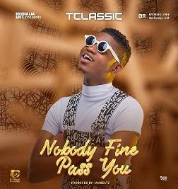 Nobody Fine Pass You(Single)