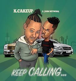 Keep Calling (Ft John NetworQ)