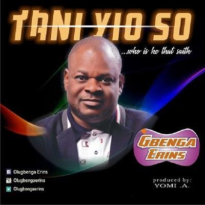 Tani Yio So (Who is He that saith)