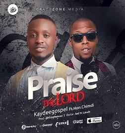 Praise The Lord Feat Hon. Chimdi (Single)
